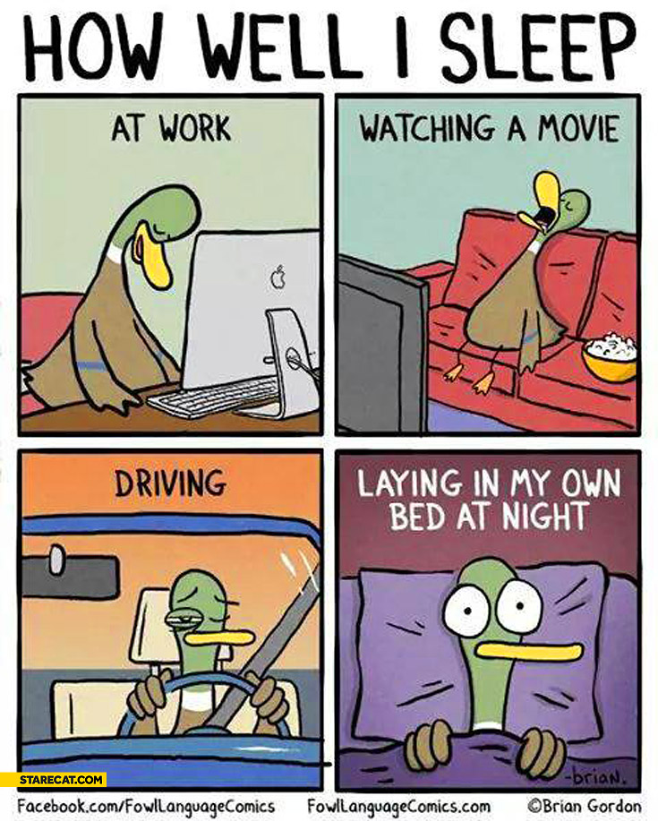how-well-i-sleep-at-work-watching-movie-driving-laying-in-bed-at-night